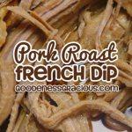 Pork Roast French Dip