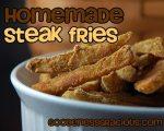 Homemade Steak Fries