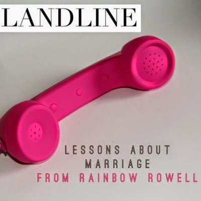 Landline: Lessons about marriage from Rainbow Rowell