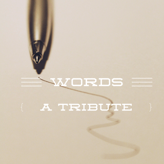 Words: A Tribute