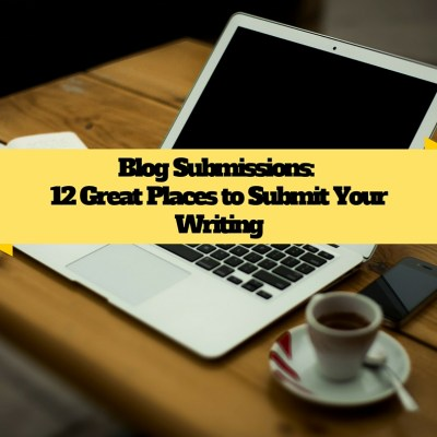 Publish Your Writing! 12 Places to Submit