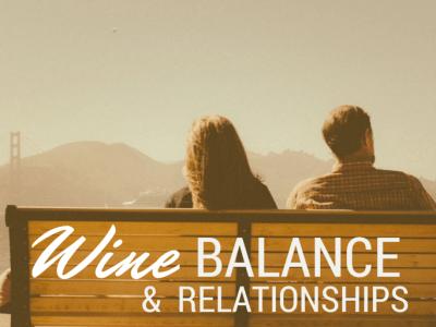 Wine, Balance, & Relationship