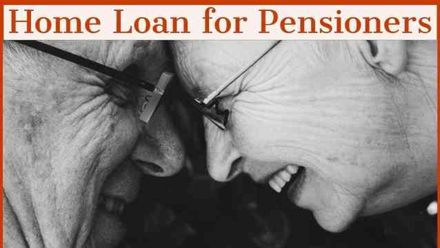 Home Loan For Pensioners