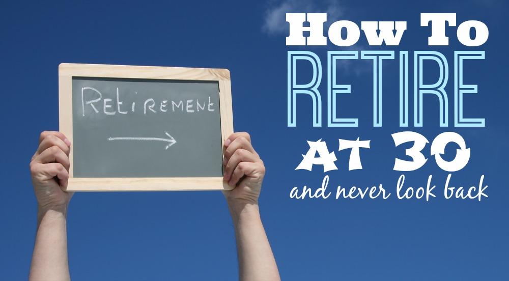 GF¢ 010: How to Retire at the Age of 30 (and not think twice about it) - Good Financial Cents