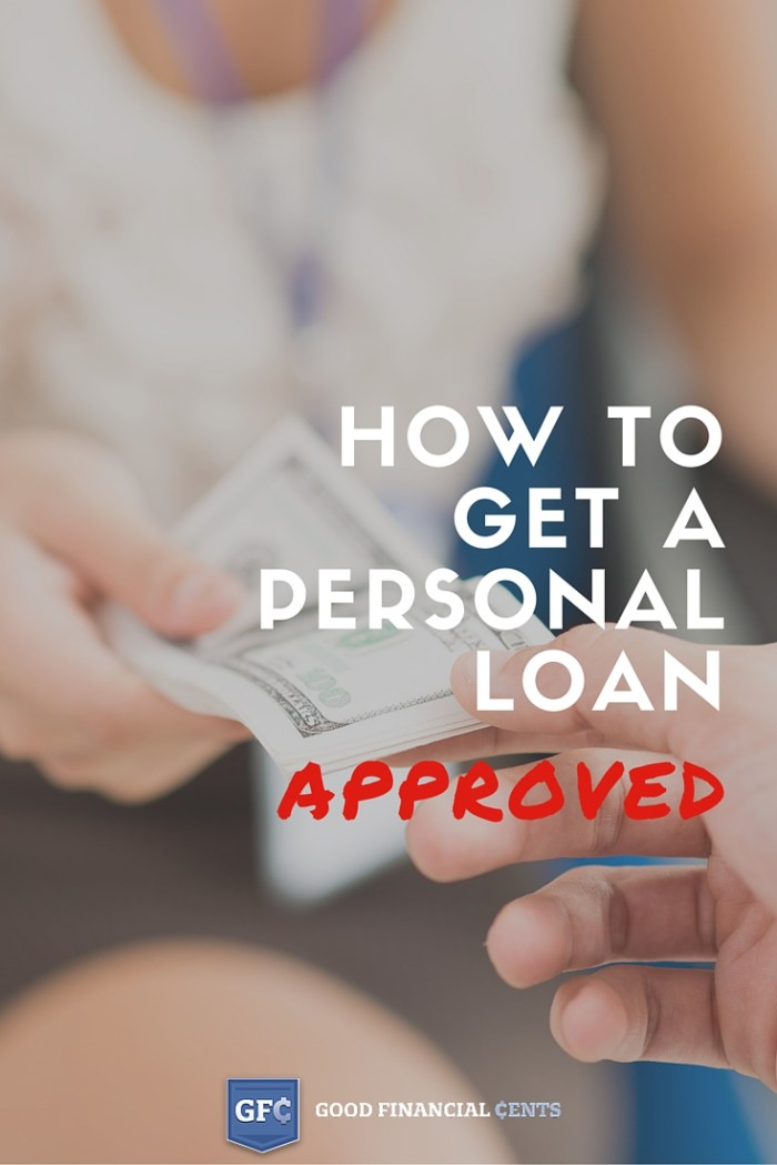 How To Get A Personal Loan Approved Good Financial Cents