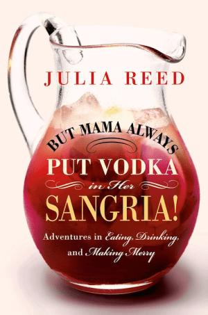 But Mama Always Put Vodka In Her Sangria book