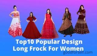 Top10 Popular Design Long Frock For Women In India 2021