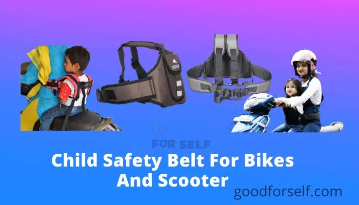 Top 5 Child Safety Belt For Bikes And Scooter In India.