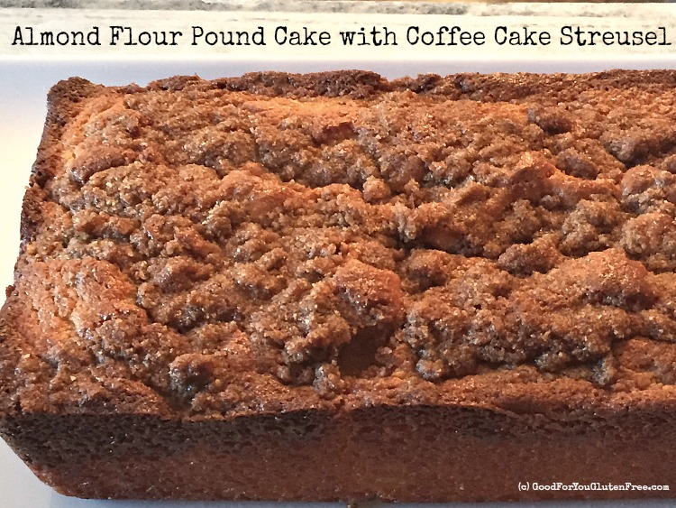 Gluten-Free Almond Flour Pound Cake with Coffee Cake Streusel – Passover-Friendly Recipe