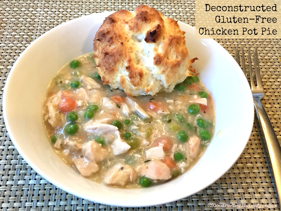 Deconstructed Gluten-Free Chicken Pot Pie Recipe