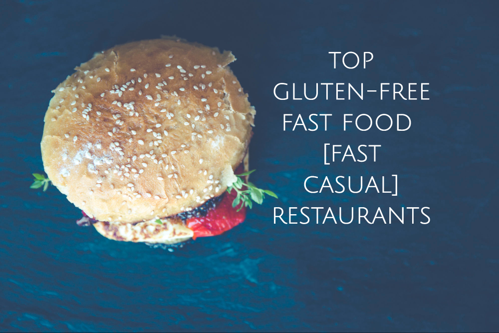 Top Gluten-Free Fast Food Options