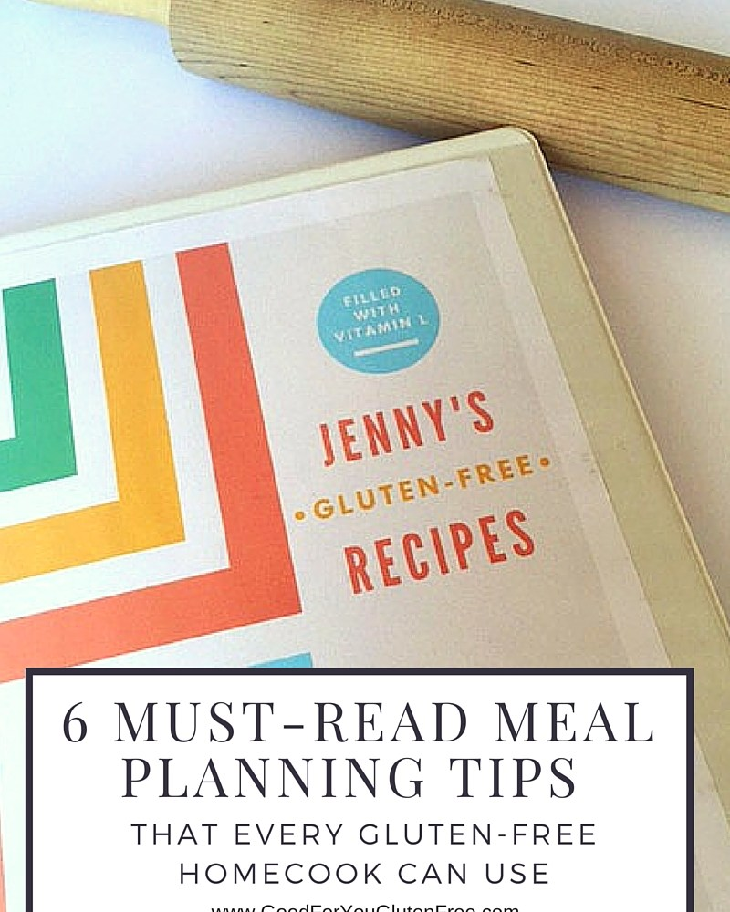 6 Must Read Gluten-Free Meal Planning Tips