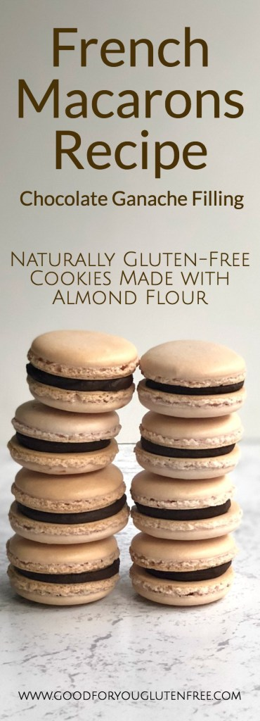 Gluten-Free Macarons Recipe with Chocolate Ganache Filling - Good For You Gluten Free