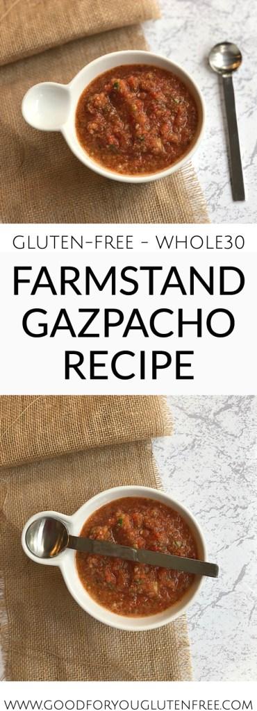 Farmstand Gazpacho Recipe - Good For You Gluten Free #gazpacho #glutenfreerecipes #whole30recipes