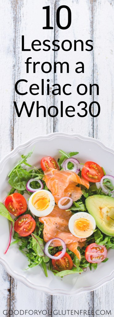10 Lessons from a Celiac on Whole30 - Good For You Gluten Free