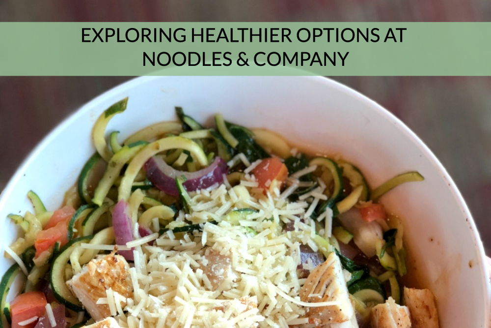 "Zoodles at Noodles & Company Offers Healthier ""Noodle"" Option"