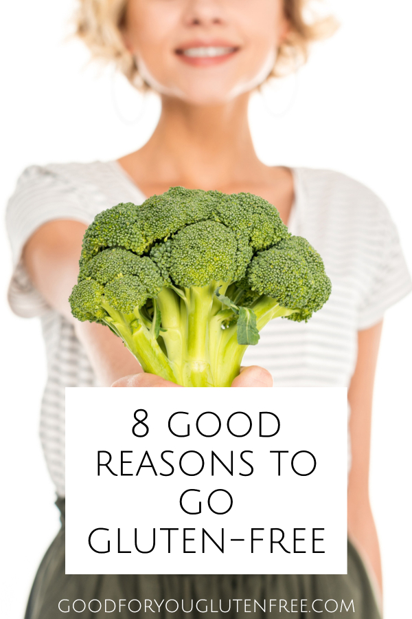 8 Reasons to Go Gluten-Free