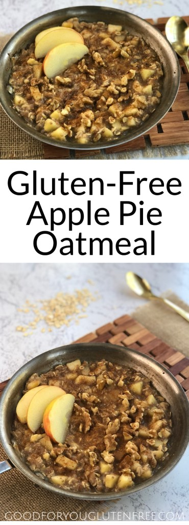 Gluten-Free Apple Pie Oatmeal - Good For You Gluten Free #glutenfree #glutenfreerecipes #oatmeal #glutenfreebreakfast
