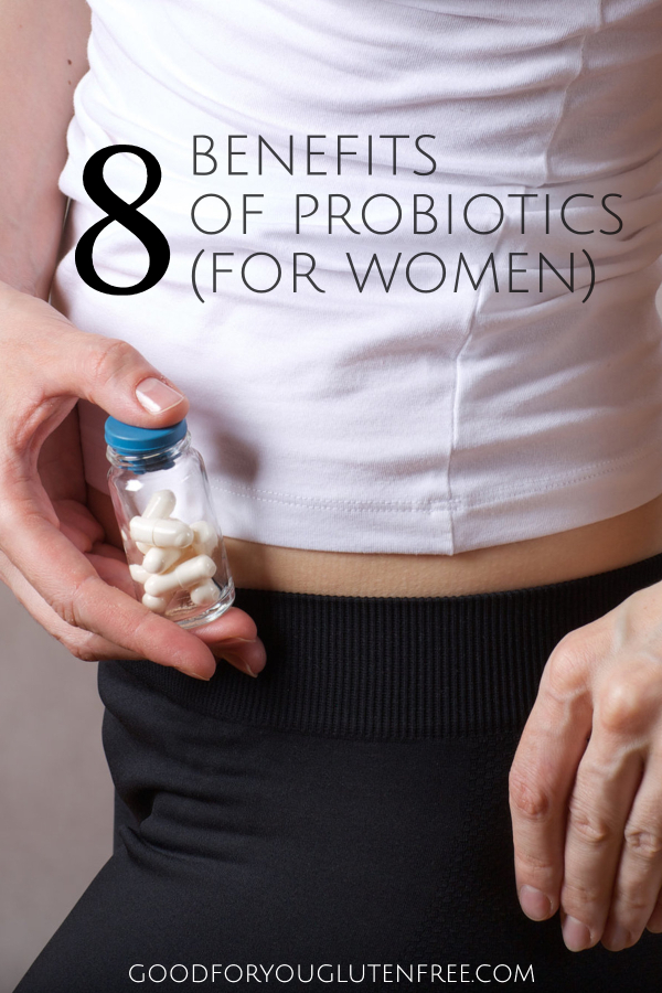 8 Benefits of Probiotics for Women - Good For You Gluten Free #healthyliving #probiotics #guthealth