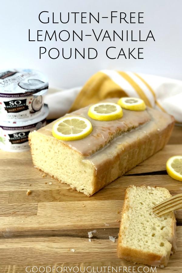 Gluten-Free Lemon-Vanilla Pound Cake - Good For You Gluten Free