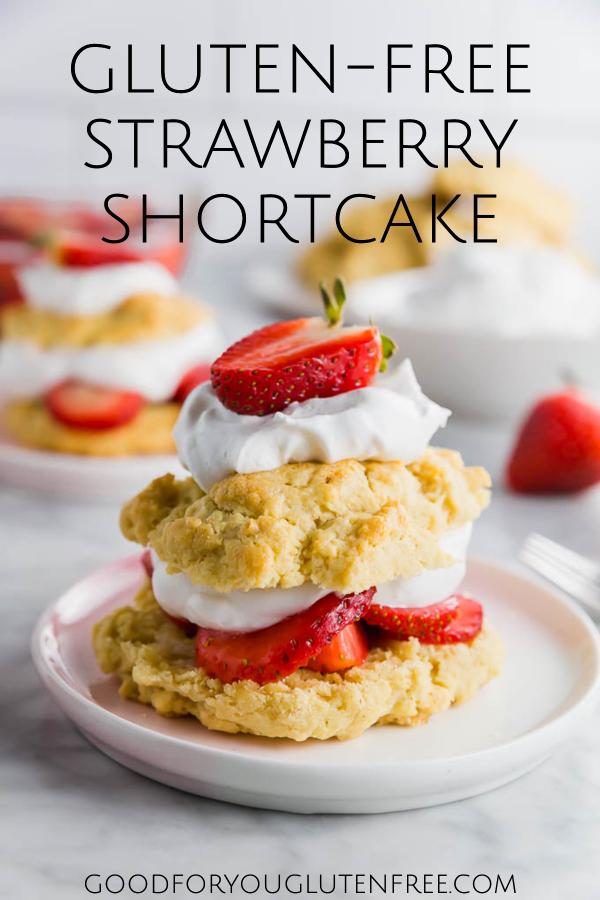 Gluten-Free Strawberry Shortcake Recipe - Good For You Gluten Free