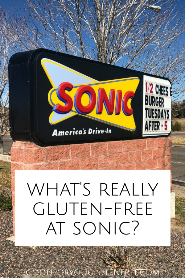 What's gluten-free at Sonic Drive In - Good For You Gluten Free