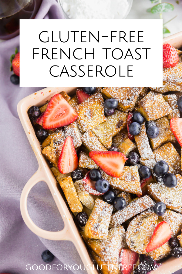 Gluten-Free French Toast Casserole - Good For You Gluten Free