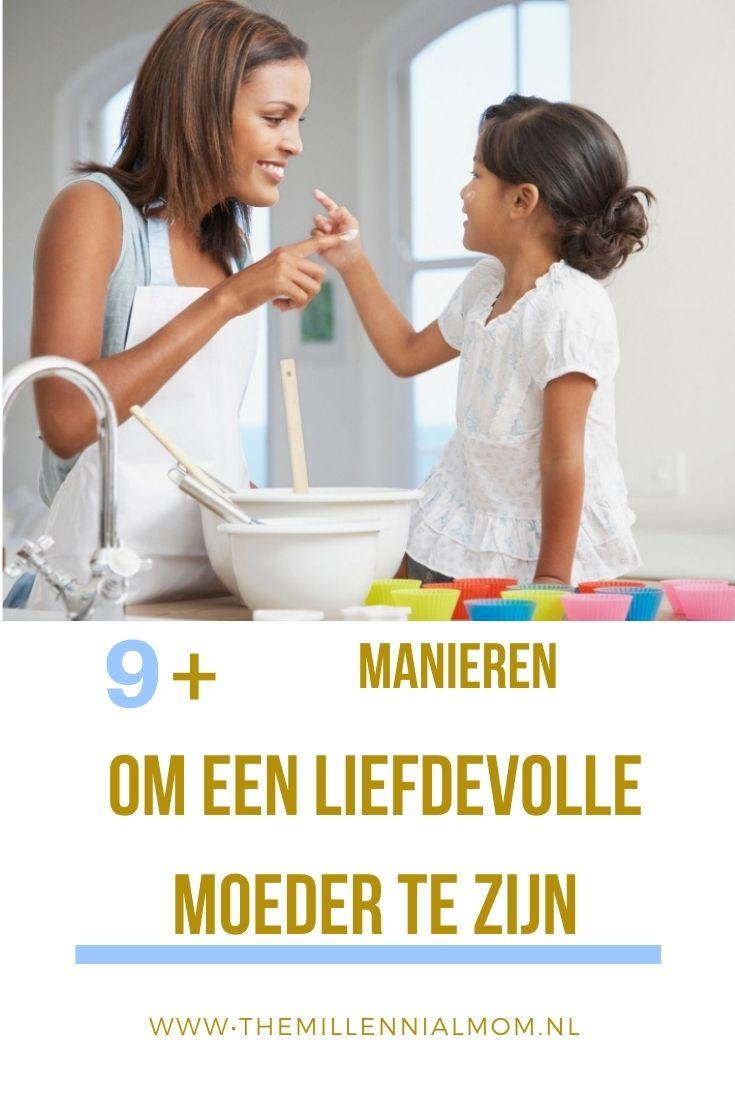 9 manieren om een liefdevolle moeder te zijn