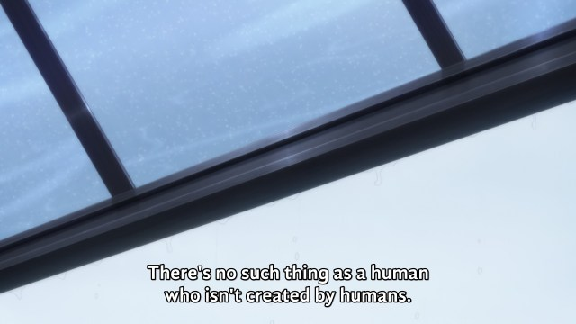 """""""There's no such thing as a human who isn't created by humans."""""""