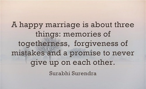 Happy marriages begin when we marry the ones we love and they