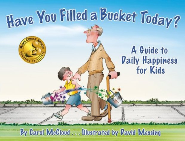 Have You Filled a Bucket Today? is a children's book that teaches values