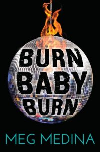 Burn_Baby_Burn by Meg Medina book cover