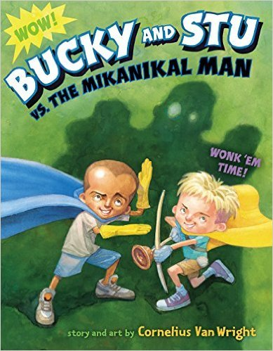 Bucky and Stu vs. The Mikanikal Man picture book cover