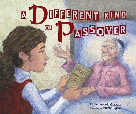 Cover image of grandpa in bed from A Different Kind of Passover by Linda Leopold-Strauss