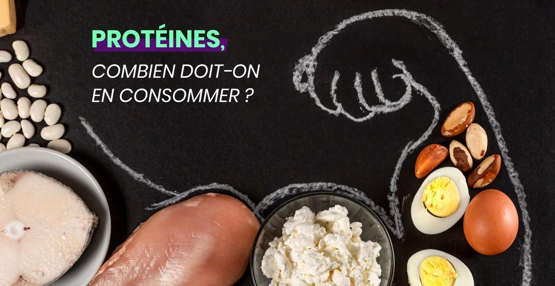 Aliments riches en protéines : combien en manger par jour ?