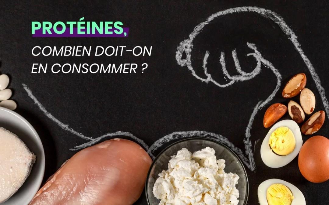 Combien de protéines par jour doit-on consommer ?