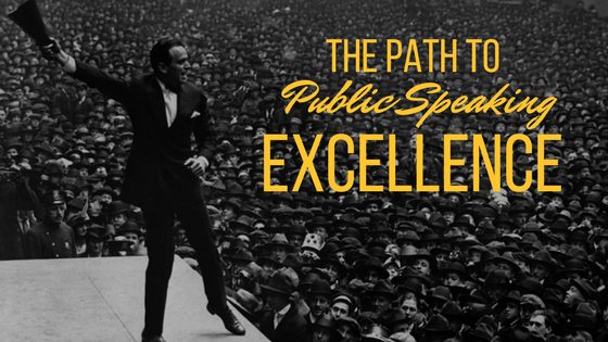 The Path to public speaking excellence