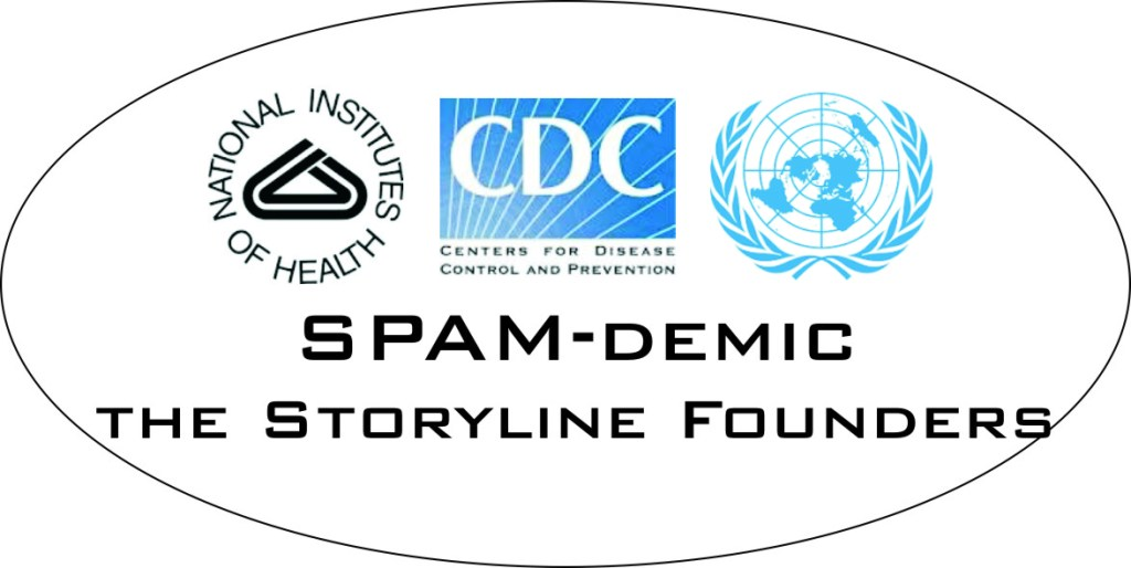 SPAMdemic - the Storyline Founders (and Funders)