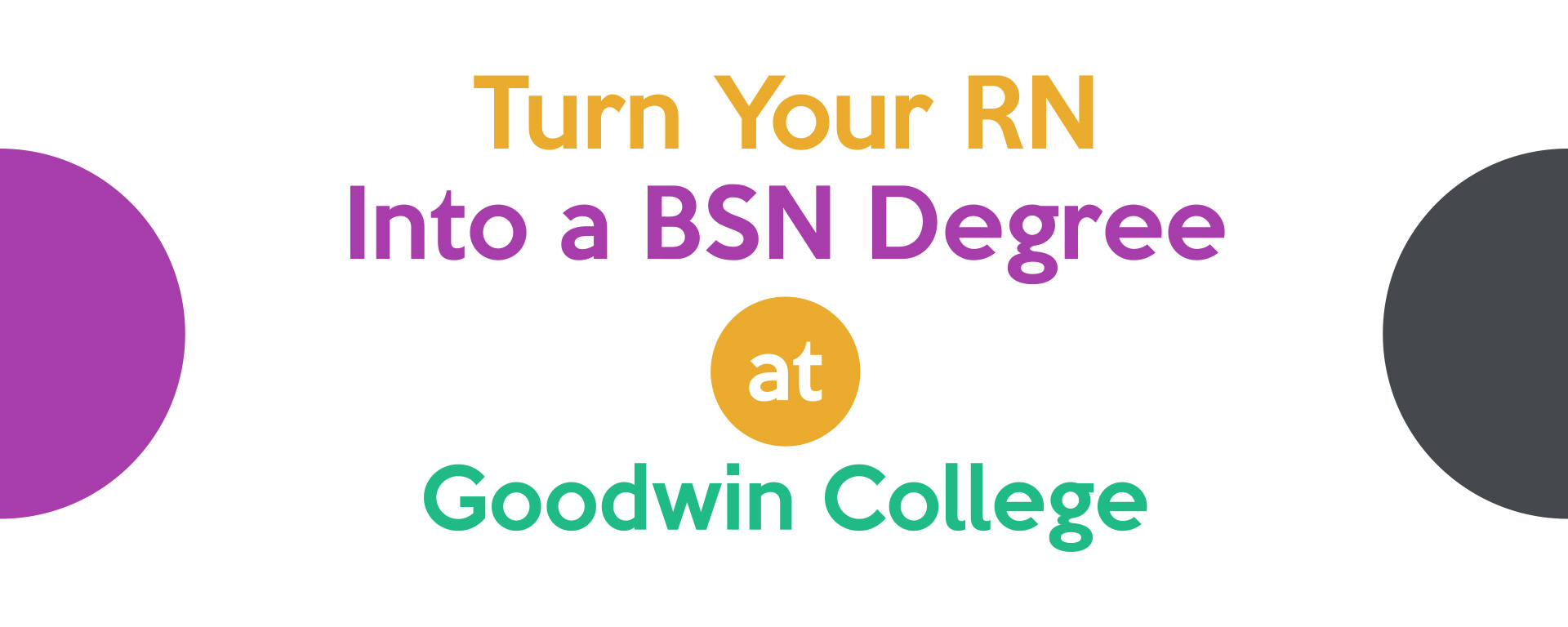 Turn Your Rn Into A Bsn Degree Goodwin College