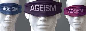 Ageism can blind our views and limit perspective - pictured as w