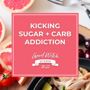 Kicking Sugar and Carb ADdiction