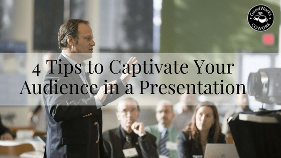 4 tips to captivate your audience in a presentation