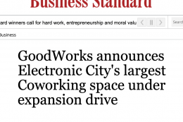 In News on Business Standard: GoodWorks launches Electronic City's largest coworking space