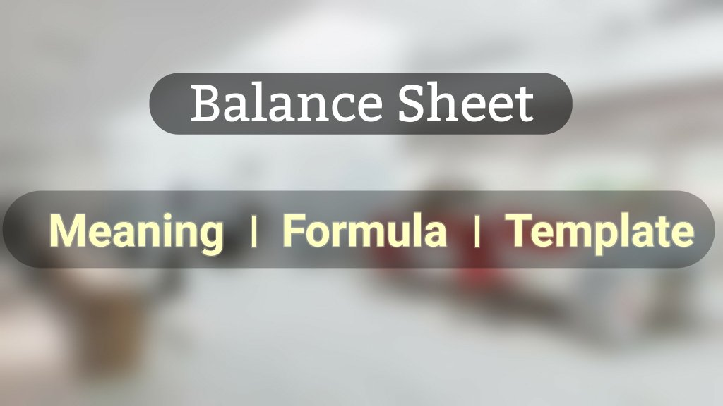 Balance Sheet Definition Format and Sample