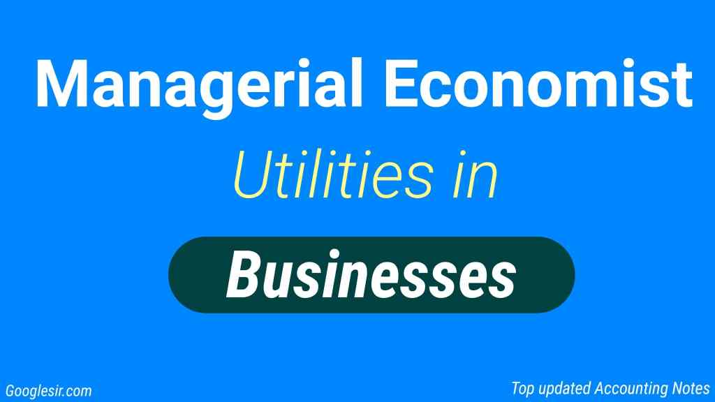 Utility of managerial economist
