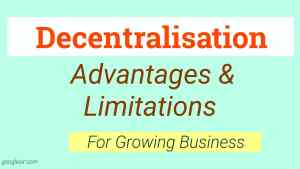 keyword Merits or Advantages And Limitations of Decentralization