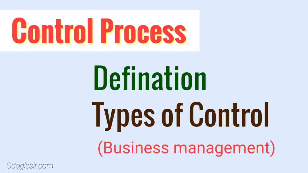 Managerial Control Meaning and Types of control used in Organization