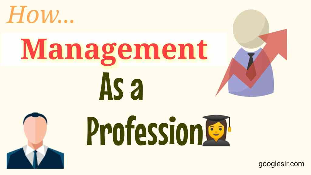 Management as a Profession Explanation