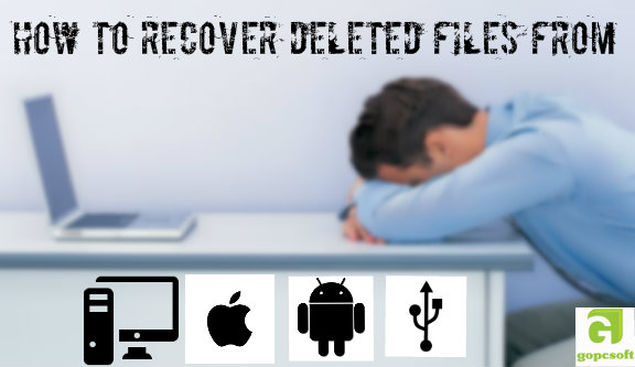 hOW TO RECOVER DELETED FILES FROM COMPUTER,ANDRIOD OR iPHONE
