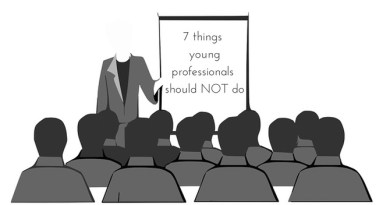 7 things young professionals should NOT do